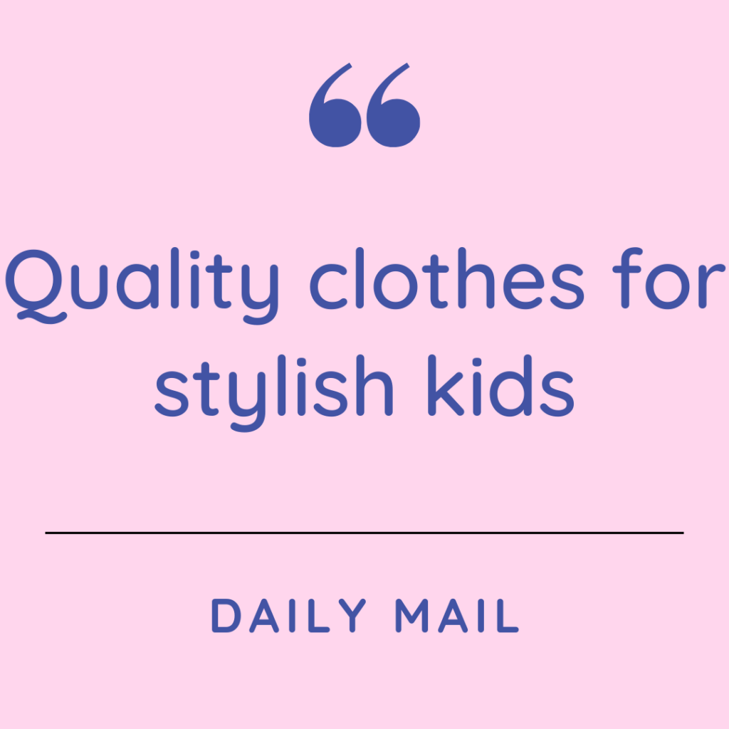 Daily Mail recommendation saying quality clothes for stylish kids